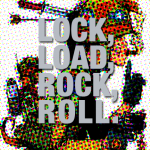 Lock, Load, Rock, Roll