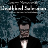 Jeremy Messersmith's Deathbed Salesman ,Arthur Miller Mix, by Chris Strouth for Paris1919